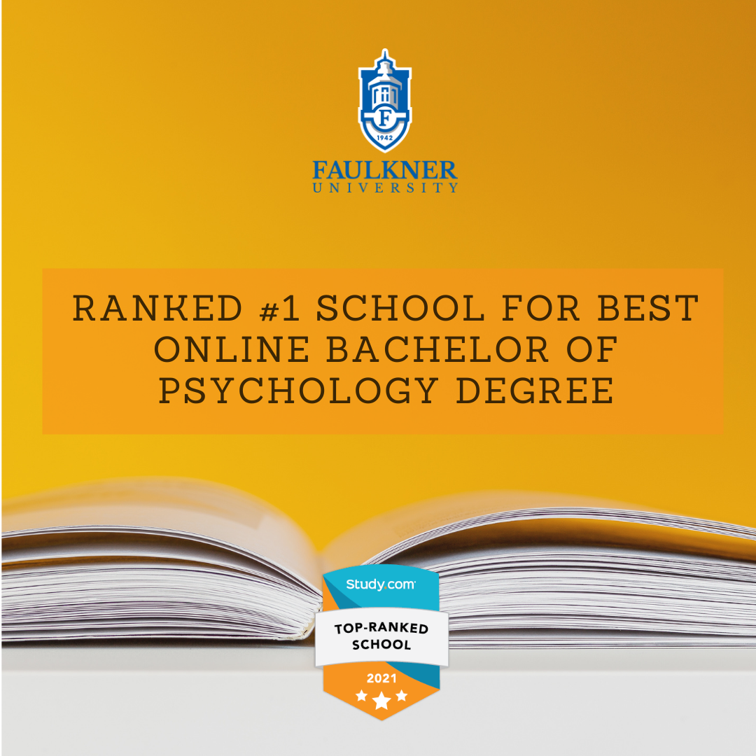 Faulkner University soared to the top in two recent studies from Study.com. Ranked first as the best online bachelor's degree in psychology.